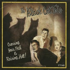 black cat trio - crossing your path & raising hell
