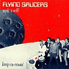 Flying Saucers - Keep On Comin