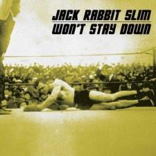 Jack rabbit slim-won 't stay Down