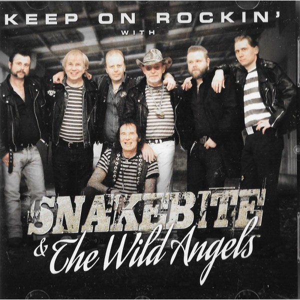 Snakebite & Wild Angels The Wild Angels Keep On Rockin' With...
