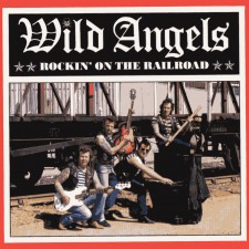 wild angels-rockin on the railroad